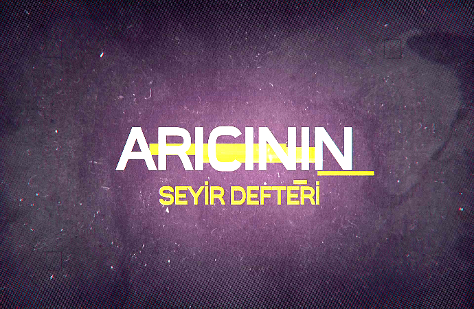 ARICININ SEYİR DEFTERİ 3.BÖLÜM 14.10.2017