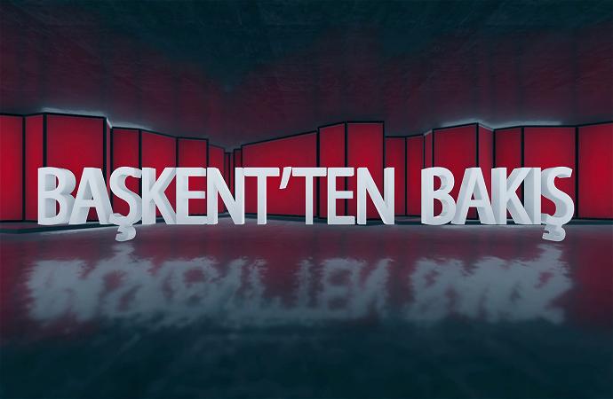 BAŞKENTTEN BAKIŞ  - 29.03.2018