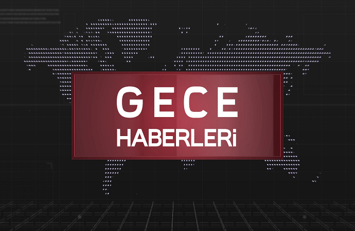 GECE HABER 25 04 2018