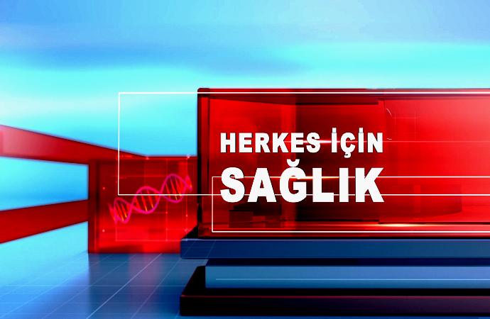 HERKES İÇİN SAĞLIK 08 01 2018