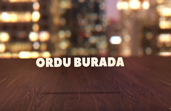ORDU BURADA 08 05 2018