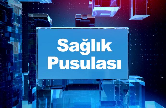 SAĞLIK PUSULASI  30 05 2019