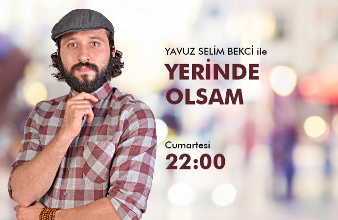 YERİNDE OLSAM 01 BÖLÜM